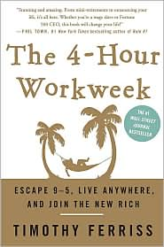 Escape 9-5, Live Anywhere, and Join the New Rich by Timothy Ferriss
